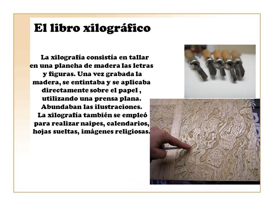 El libro xilográfico La xilografía consistía en tallar