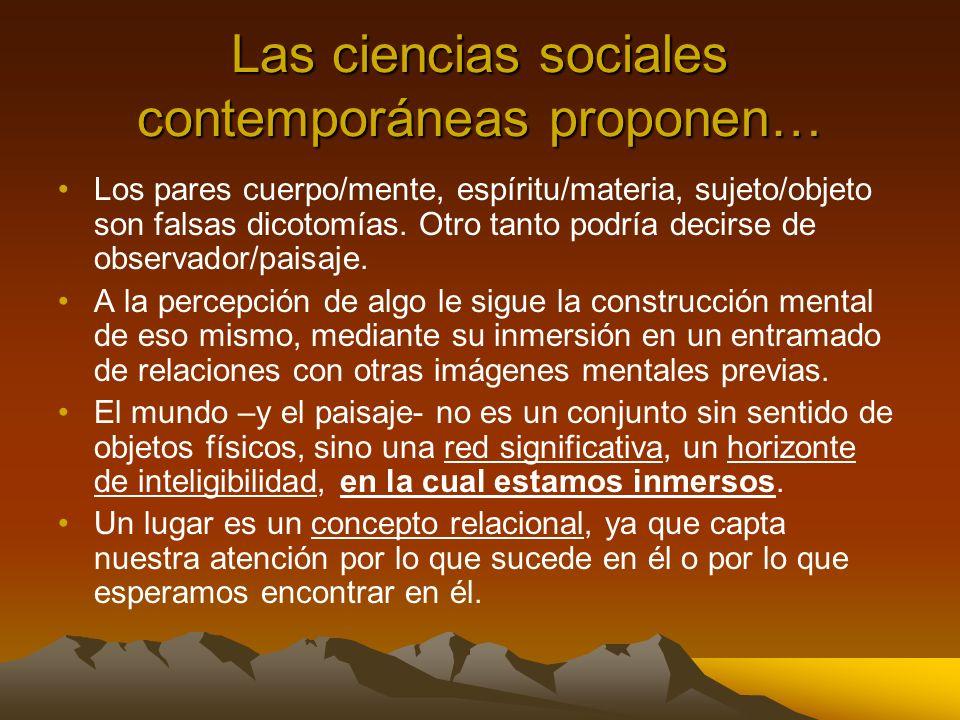 Las ciencias sociales contemporáneas proponen…