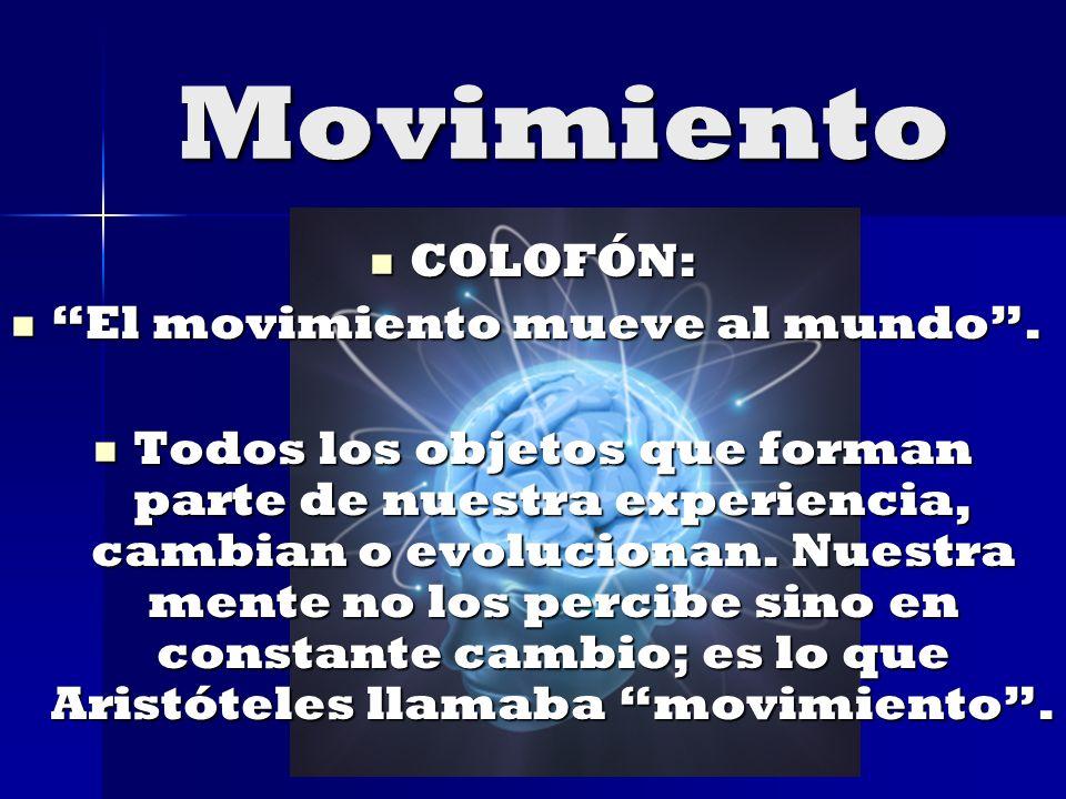 Movimiento COLOFÓN: El movimiento mueve al mundo .