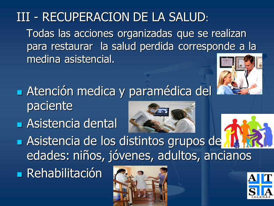 III - RECUPERACION DE LA SALUD:
