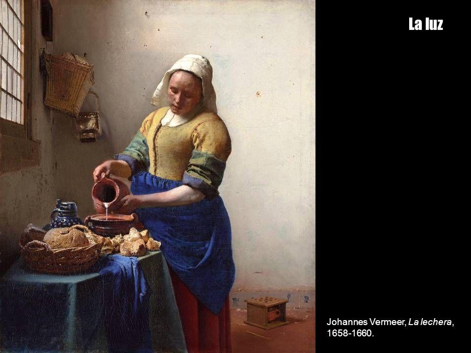 La luz Johannes Vermeer, La lechera, 1658-1660.