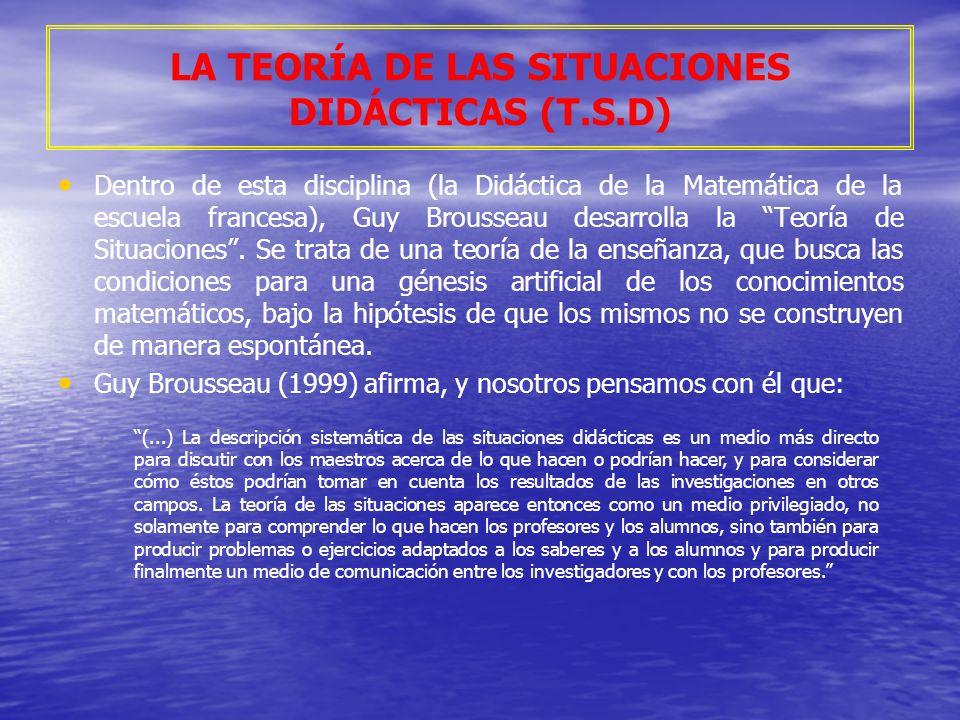 LA TEORÍA DE LAS SITUACIONES DIDÁCTICAS (T.S.D)