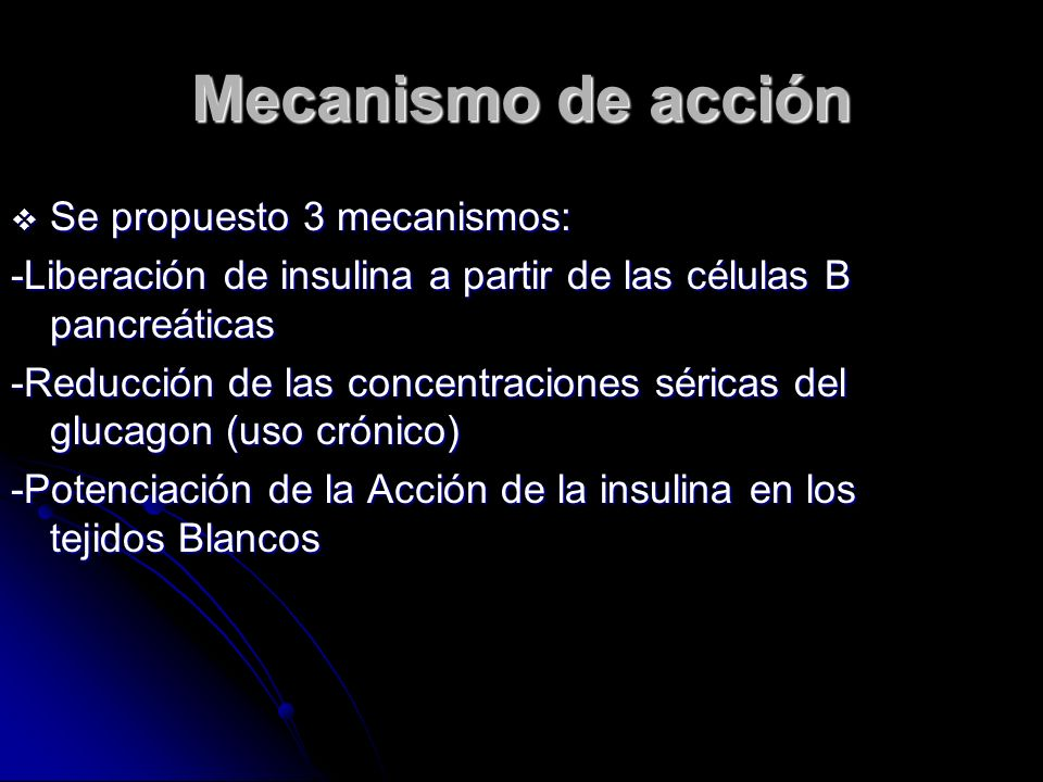 Mecanismo de acción Se propuesto 3 mecanismos: