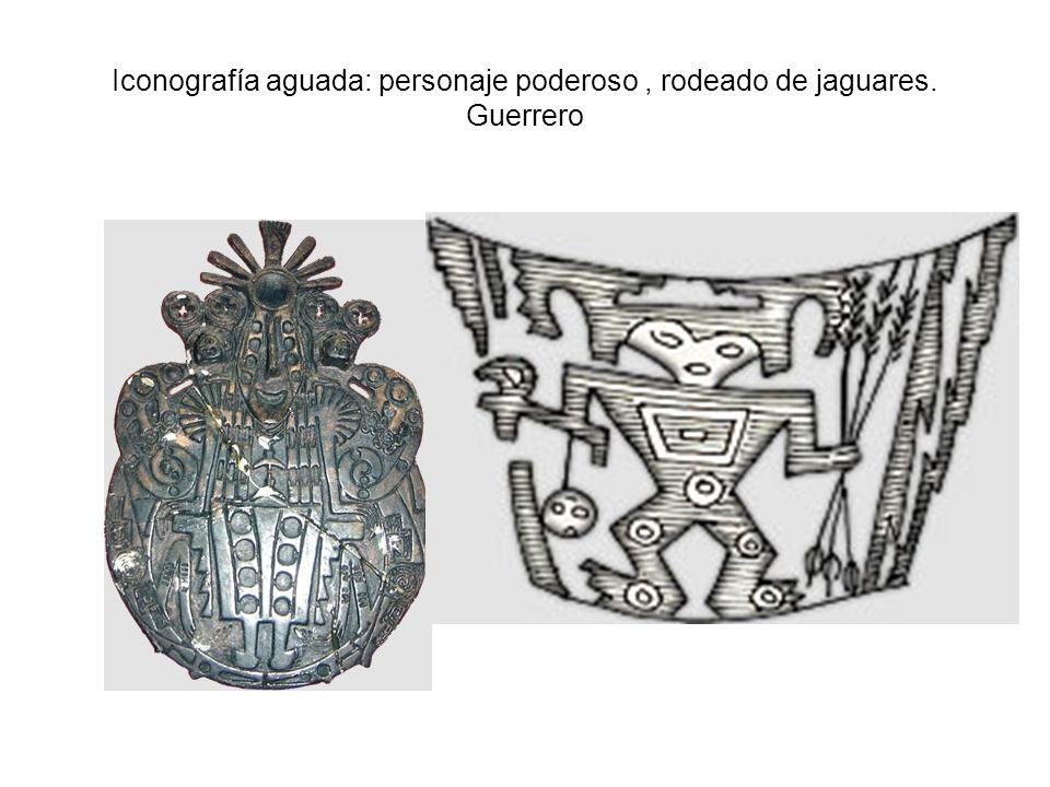 Iconografía aguada: personaje poderoso , rodeado de jaguares. Guerrero