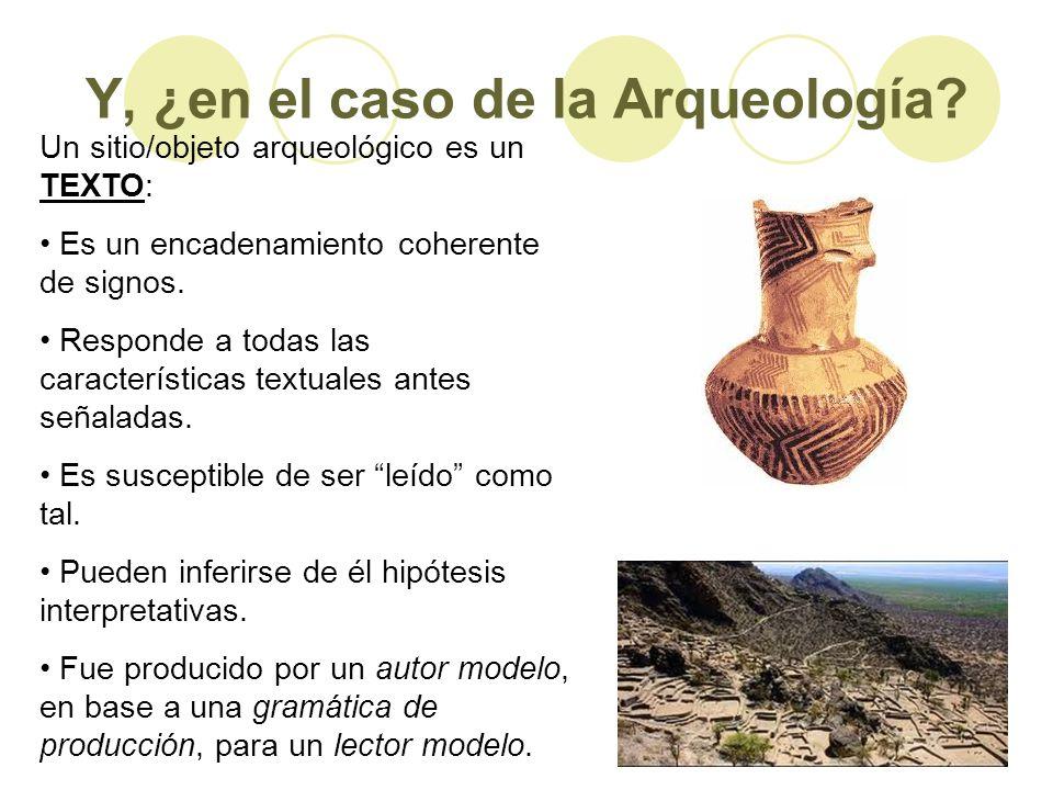 Y, ¿en el caso de la Arqueología