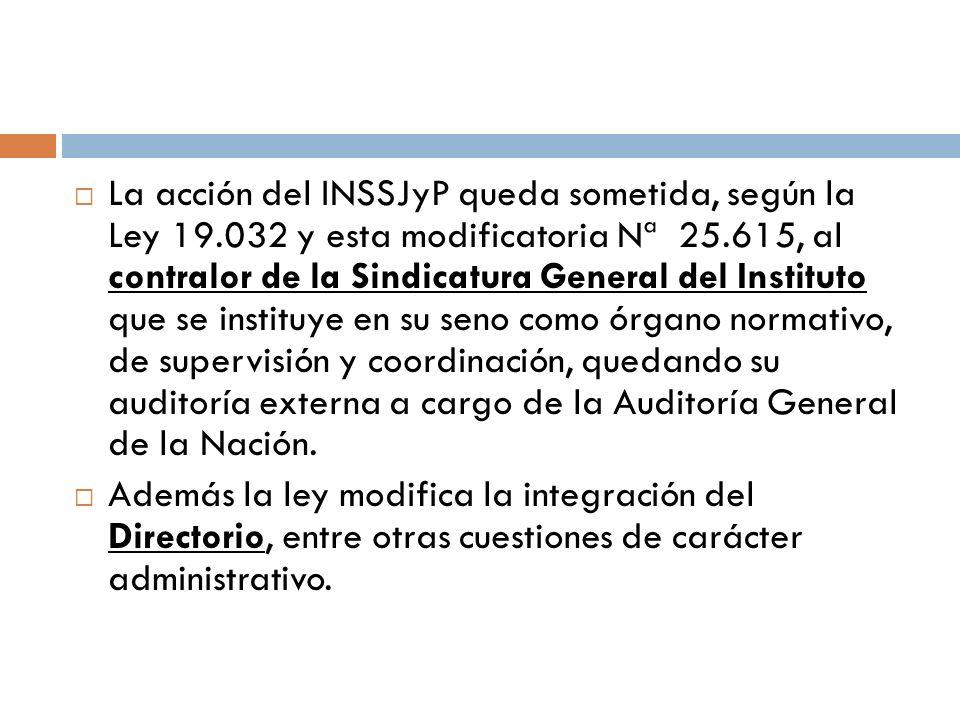 La acción del INSSJyP queda sometida, según la Ley 19