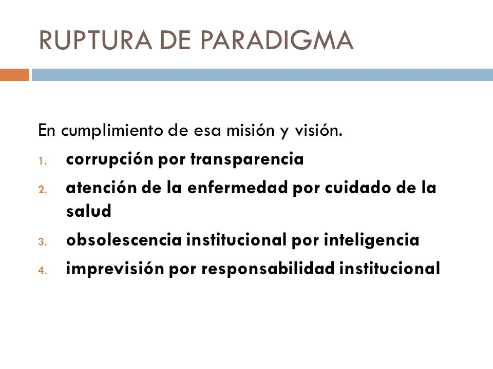 RUPTURA DE PARADIGMA En cumplimiento de esa misión y visión.