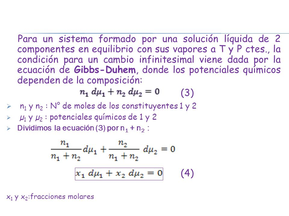 n1 y n2 : N° de moles de los constituyentes 1 y 2