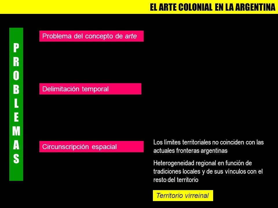 PROBLEMAS EL ARTE COLONIAL EN LA ARGENTINA