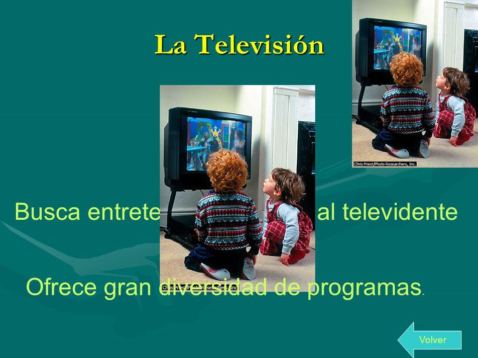 La Televisión Busca entretener e informar al televidente
