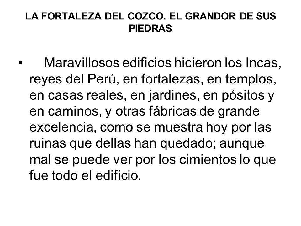 LA FORTALEZA DEL COZCO. EL GRANDOR DE SUS PIEDRAS