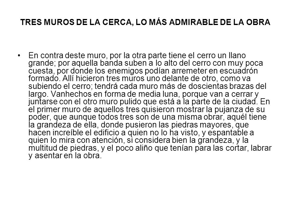 TRES MUROS DE LA CERCA, LO MÁS ADMIRABLE DE LA OBRA