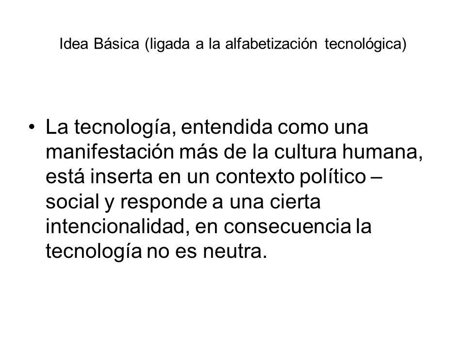 Idea Básica (ligada a la alfabetización tecnológica)