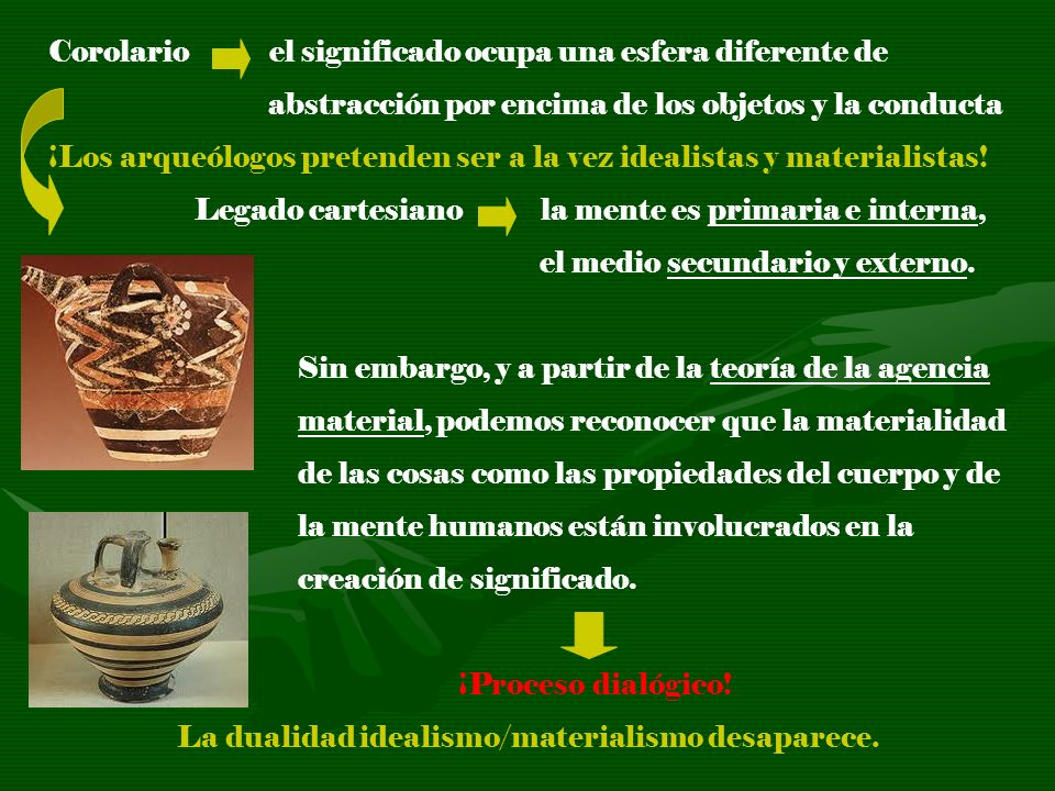 La dualidad idealismo/materialismo desaparece.