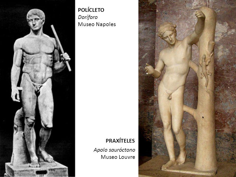 POLÍCLETO Doríforo Museo Napoles PRAXÍTELES Apolo sauróctono Museo Louvre