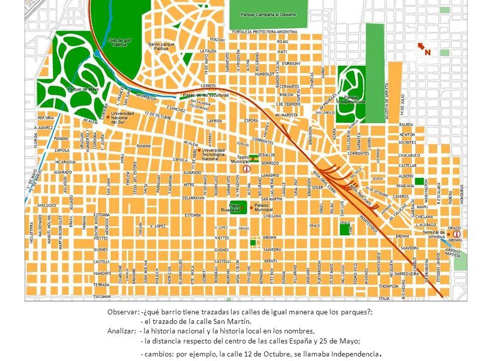 Observar: -¿qué barrio tiene trazadas las calles de igual manera que los parques ;