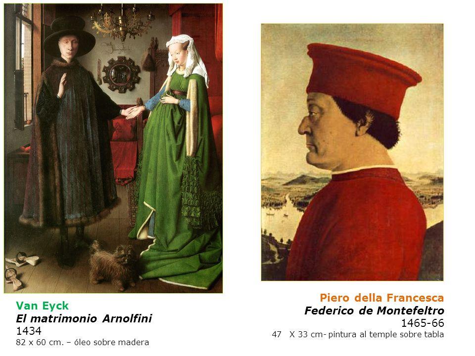 Federico de Montefeltro 1465-66 Van Eyck El matrimonio Arnolfini 1434