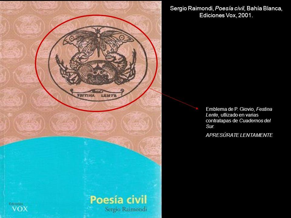 Sergio Raimondi, Poesía civil, Bahía Blanca, Ediciones Vox, 2001.