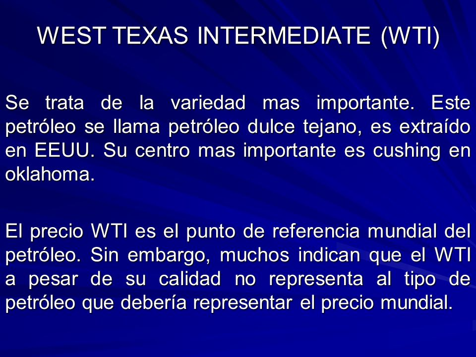 WEST TEXAS INTERMEDIATE (WTI)