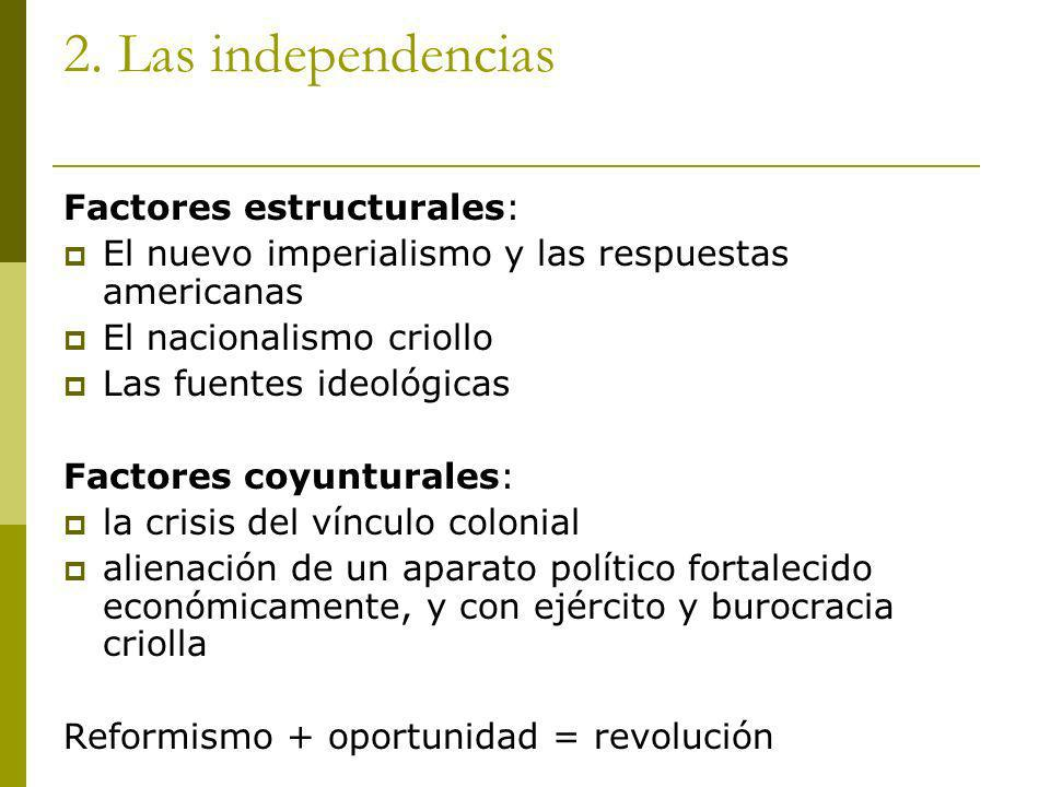 2. Las independencias Factores estructurales: