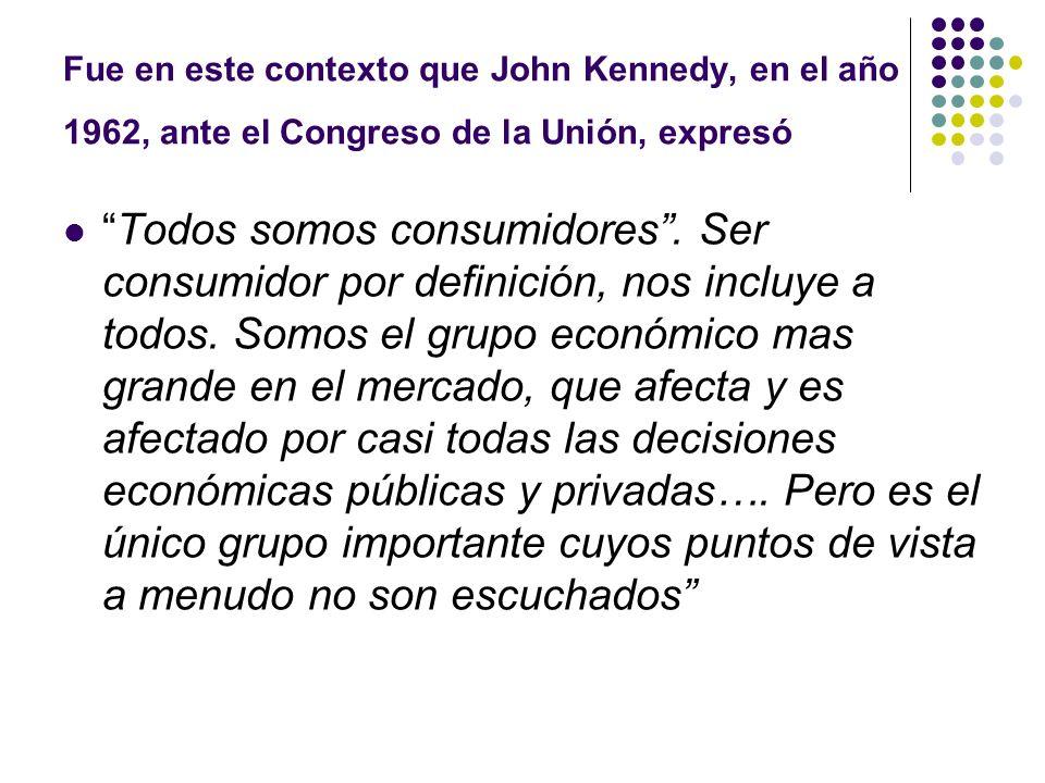 Fue en este contexto que John Kennedy, en el año 1962, ante el Congreso de la Unión, expresó