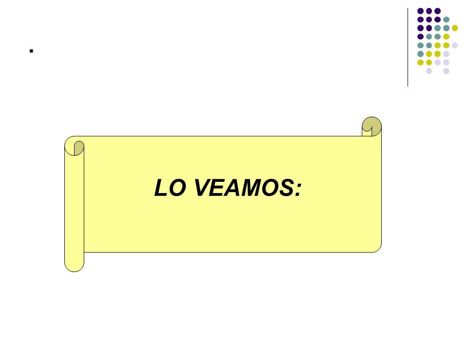 . LO VEAMOS: