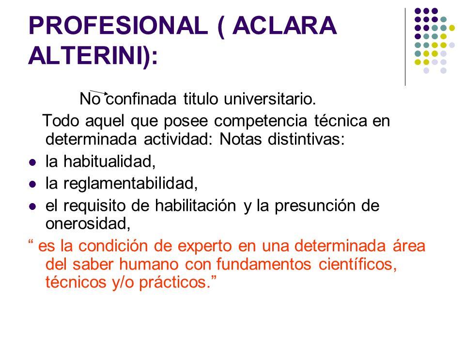 PROFESIONAL ( ACLARA ALTERINI):