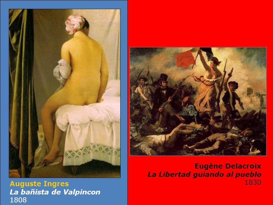 Eugène Delacroix La Libertad guiando al pueblo 1830 Auguste Ingres La bañista de Valpincon 1808