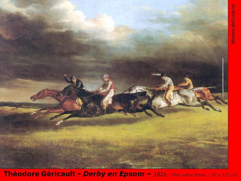 Museo del Lourvre Théodore Géricault - Derby en Epsom – 1821- Óleo sobre lienzo – 92 x 123 cm