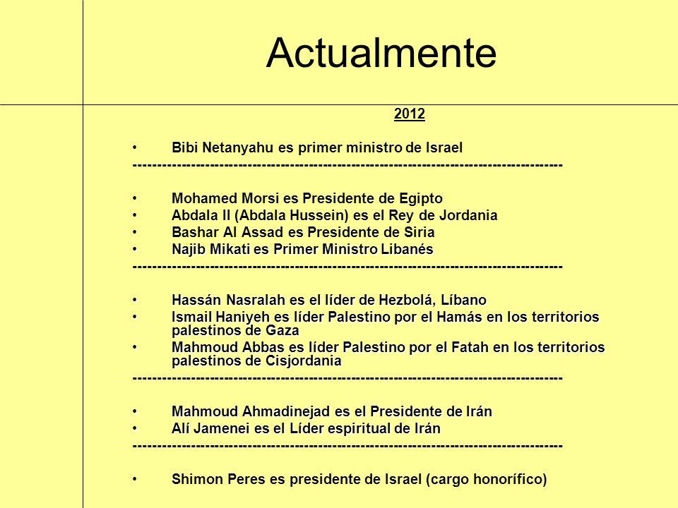 Actualmente 2012 Bibi Netanyahu es primer ministro de Israel
