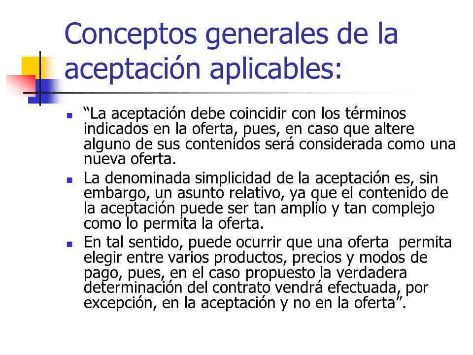 Conceptos generales de la aceptación aplicables: