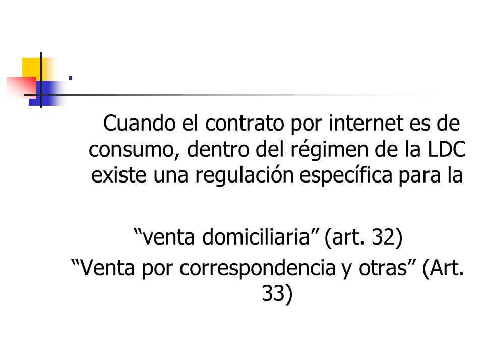 . Cuando el contrato por internet es de consumo, dentro del régimen de la LDC existe una regulación específica para la.