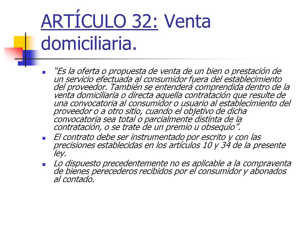 ARTÍCULO 32: Venta domiciliaria.