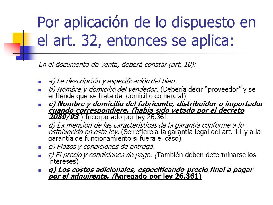 Por aplicación de lo dispuesto en el art. 32, entonces se aplica: