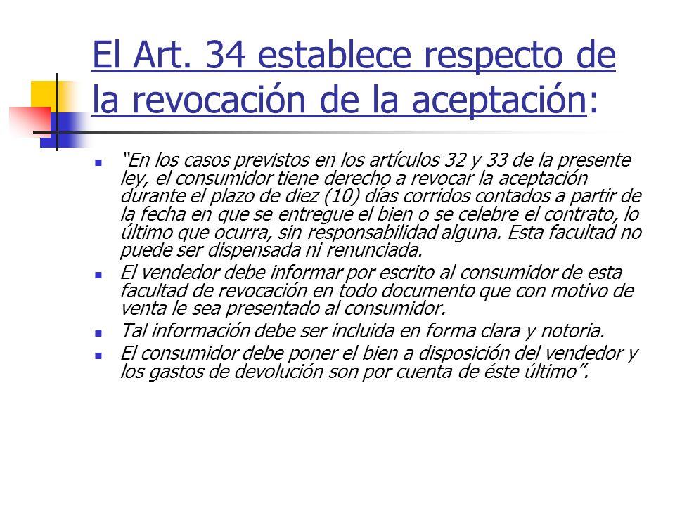 El Art. 34 establece respecto de la revocación de la aceptación: