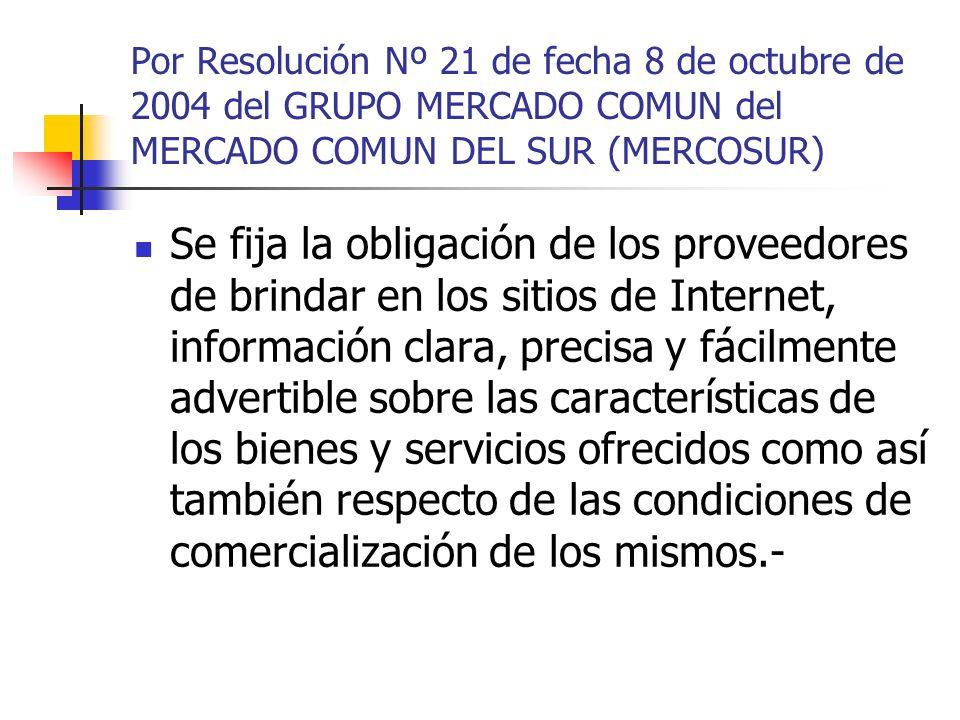Por Resolución Nº 21 de fecha 8 de octubre de 2004 del GRUPO MERCADO COMUN del MERCADO COMUN DEL SUR (MERCOSUR)