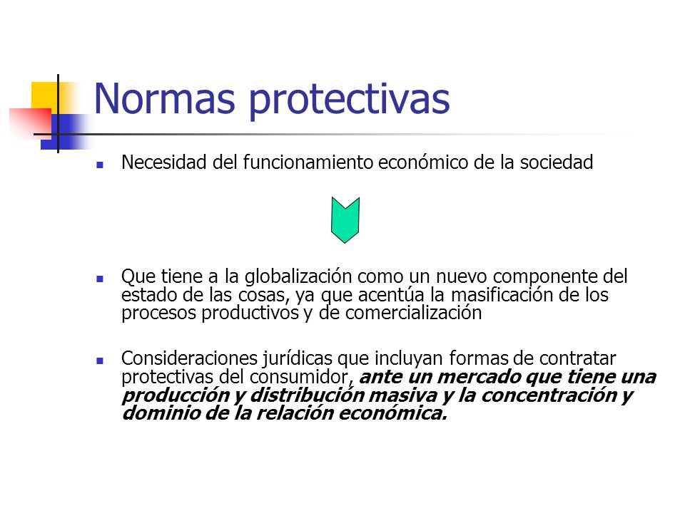 Normas protectivas Necesidad del funcionamiento económico de la sociedad.