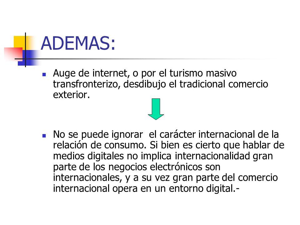 ADEMAS: Auge de internet, o por el turismo masivo transfronterizo, desdibujo el tradicional comercio exterior.