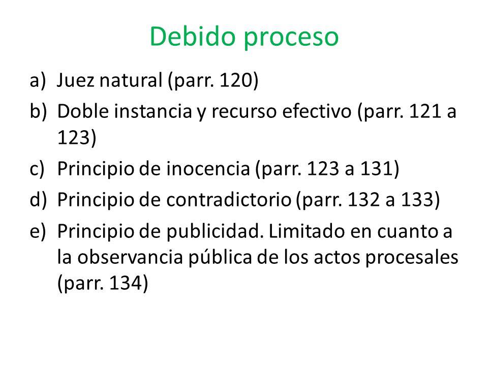 Debido proceso Juez natural (parr. 120)