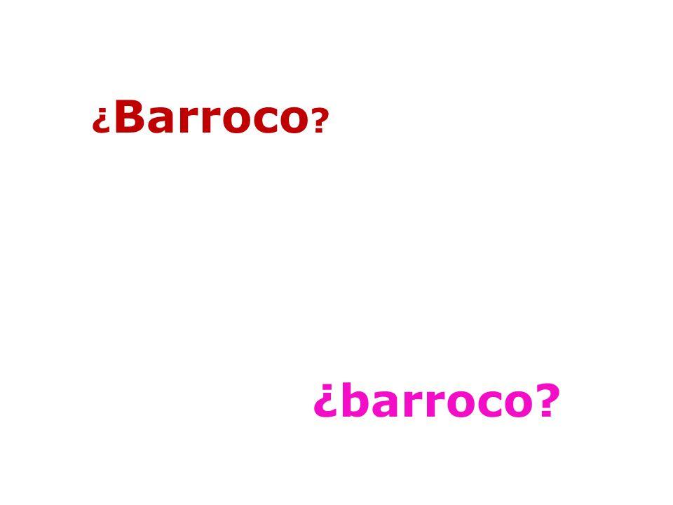 ¿Barroco ¿barroco