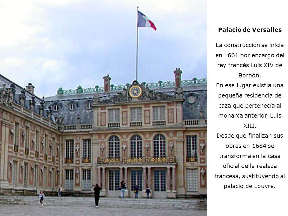 Palacio de VersallesLa construcción se inicia en 1661 por encargo del rey francés Luis XIV de Borbón.