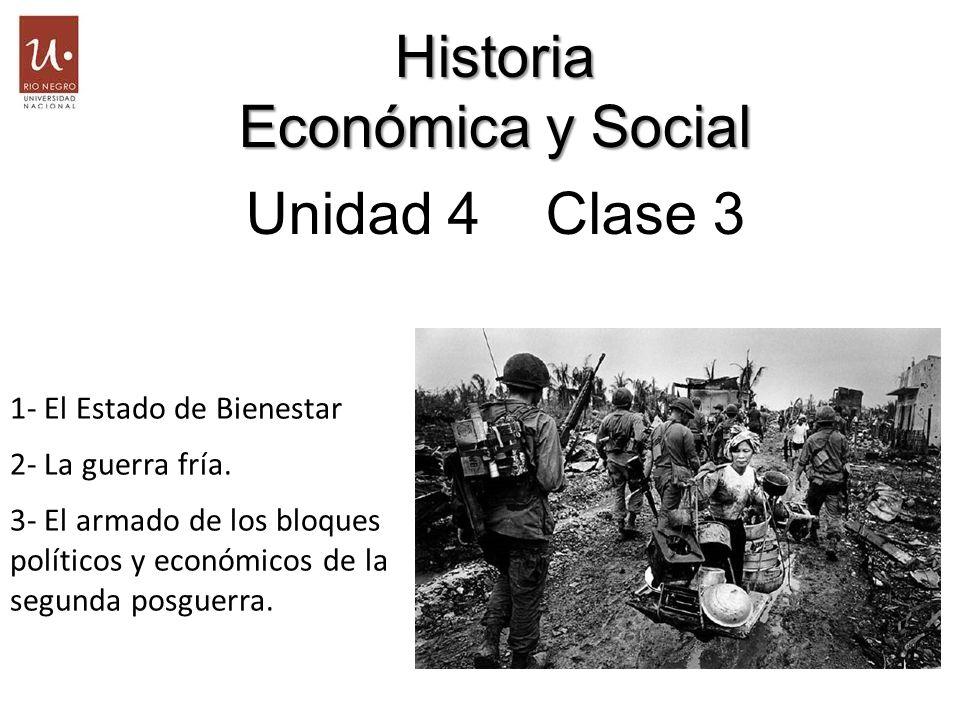 Historia Económica y Social Unidad 4 Clase 3 1- El Estado de Bienestar