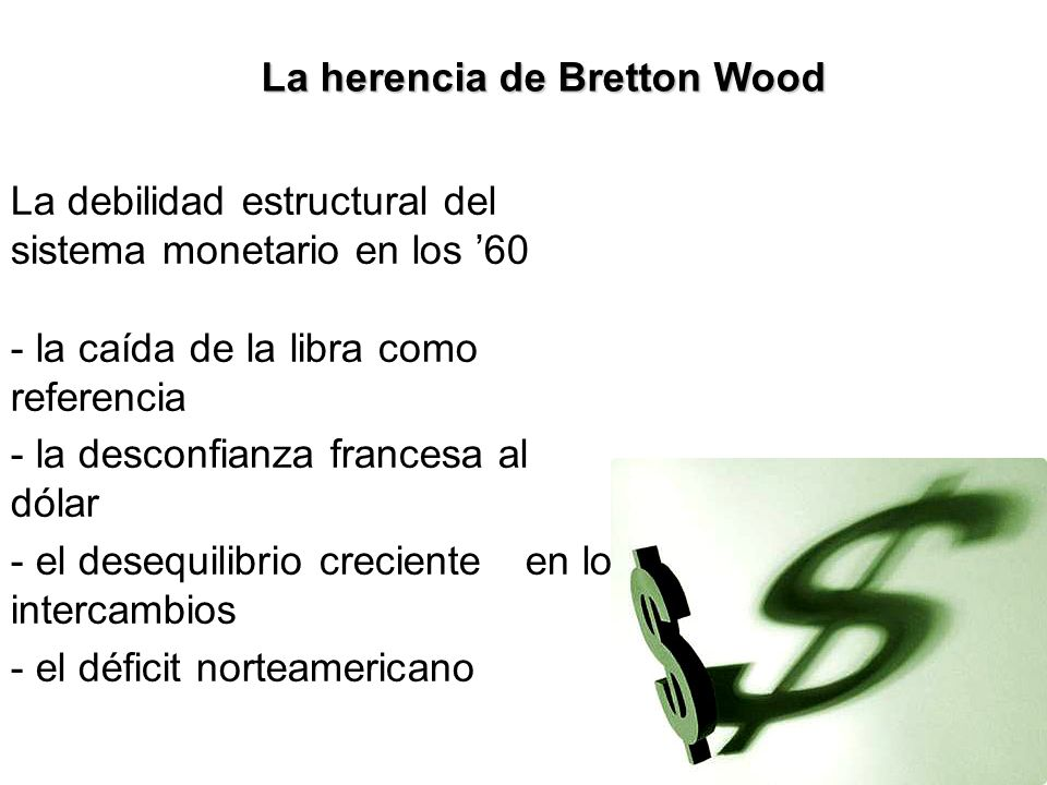 La herencia de Bretton Wood