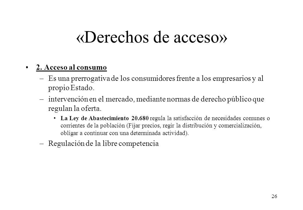 «Derechos de acceso» 2. Acceso al consumo