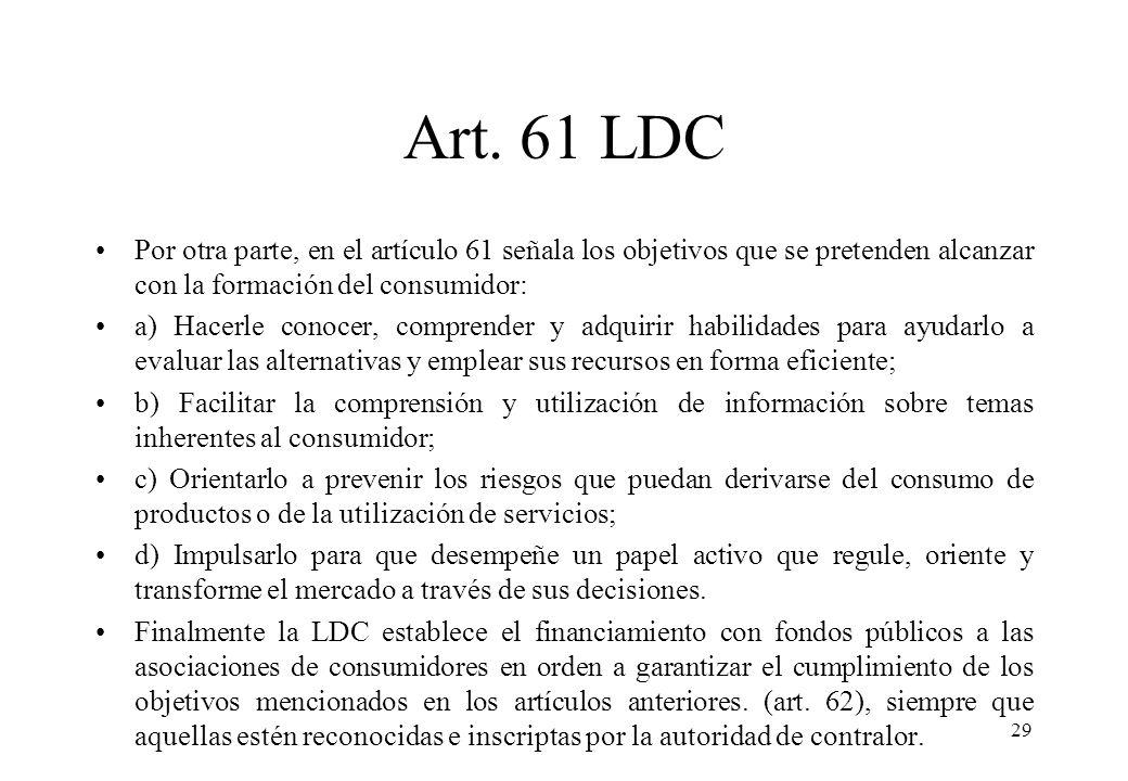 Art. 61 LDC Por otra parte, en el artículo 61 señala los objetivos que se pretenden alcanzar con la formación del consumidor: