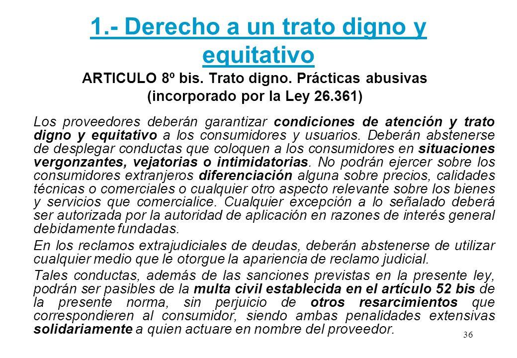 1.- Derecho a un trato digno y equitativo