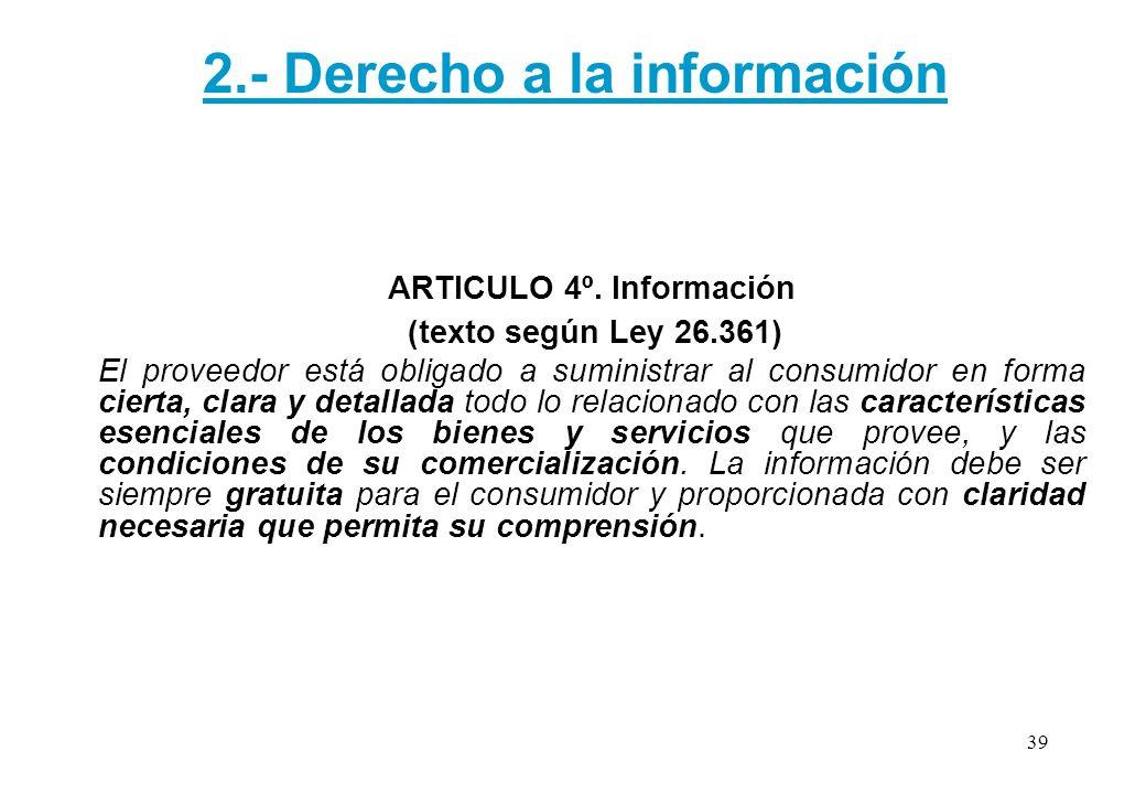 2.- Derecho a la información ARTICULO 4º. Información