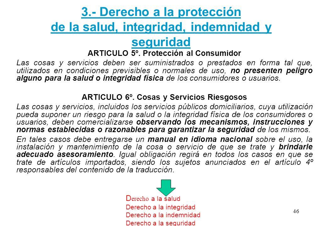 3.- Derecho a la protección de la salud, integridad, indemnidad y seguridad
