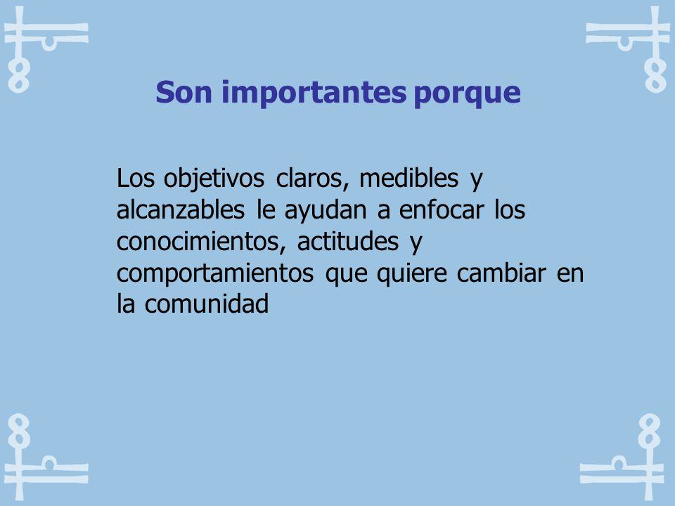 Son importantes porque