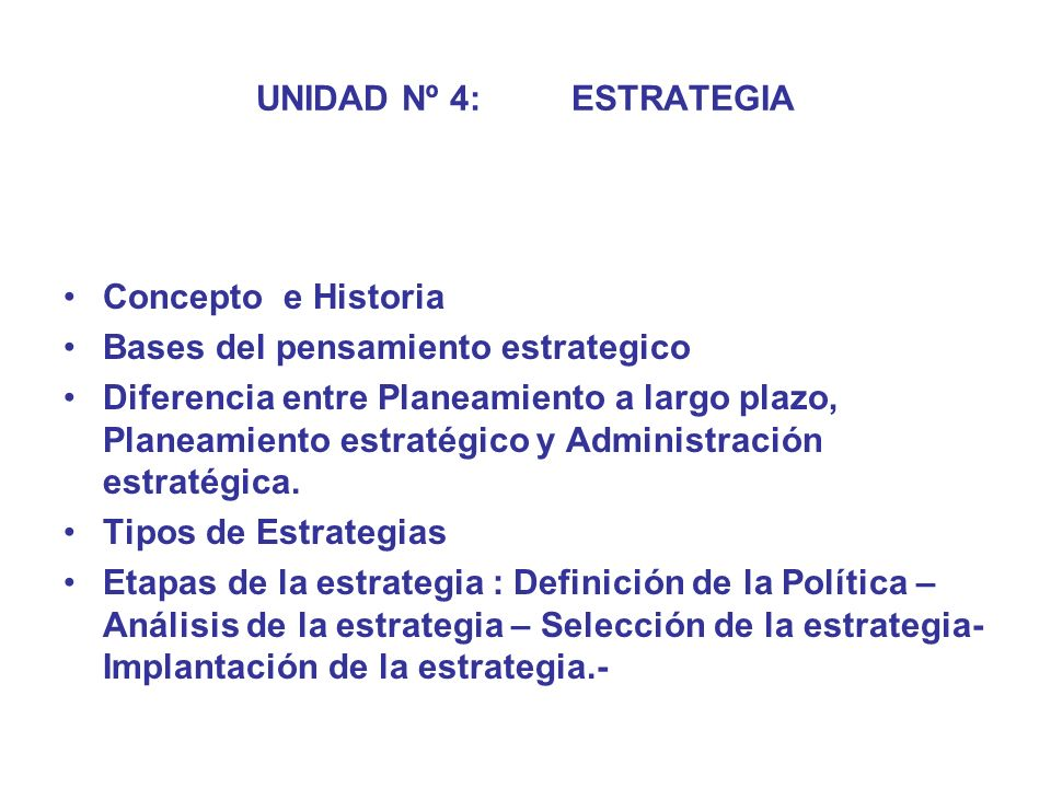 UNIDAD Nº 4: ESTRATEGIAConcepto e Historia. Bases del pensamiento estrategico.